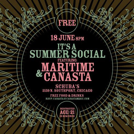 FREE - 18 June 8PM - It's a Summer Social - Featuring: Maritime & Canasta - Schubas - 3159 N. Southport, Chicago - Free Food & Drinks - RSVP: Canasta@canastamusic.com - Restricted - Age:21 - ID Required